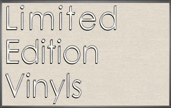 LIMITED EDITION VINYLS